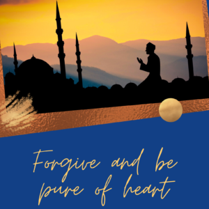 Forgive and be pure of heart