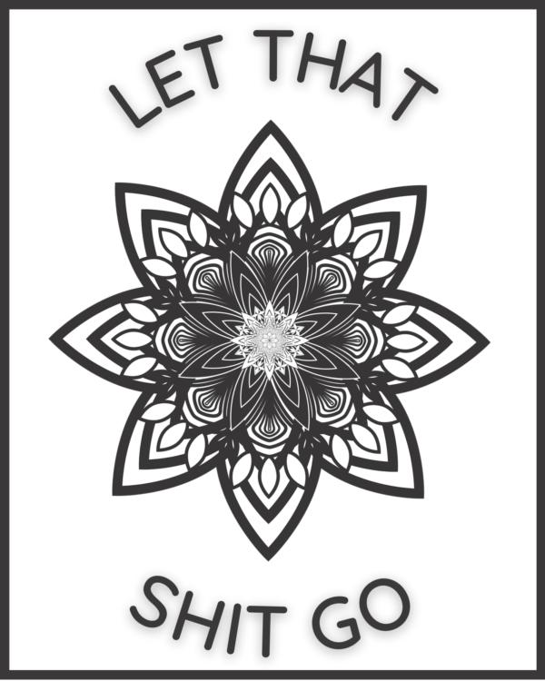 Let that shit go