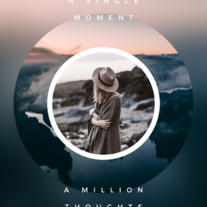 A single moment, a million thoughts